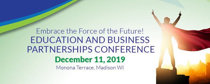 Education and Business Partnership Conference Embrace the Force of the Future December 10-11, 2019