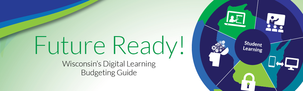 Future Ready! Wisconsin Digital learning budgeting guide