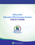 Wisconsin Educator Effectiveness Policy Guide