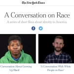 A conversation on Race; A series of short films about identity in America